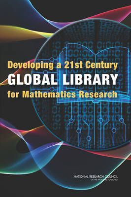 Developing a 21st Century Global Library for Mathematics Research (Paperback)
