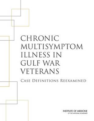 Chronic Multisymptom Illness in Gulf War Veterans: Case Definitions Reexamined (Paperback)