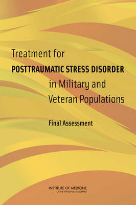 Treatment for Posttraumatic Stress Disorder in Military and Veteran Populations: Final Assessment (Paperback)