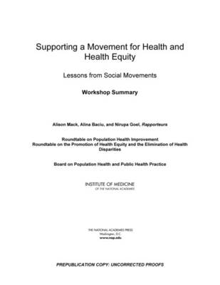 Supporting a Movement for Health and Health Equity: Lessons from Social Movements: Workshop Summary (Paperback)