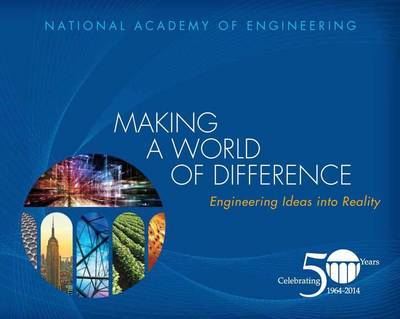 Making a World of Difference: Engineering Ideas into Reality (Paperback)