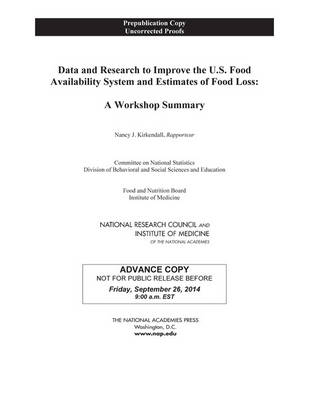 Data and Research to Improve the U.S. Food Availability System and Estimates of Food Loss: A Workshop Summary (Paperback)