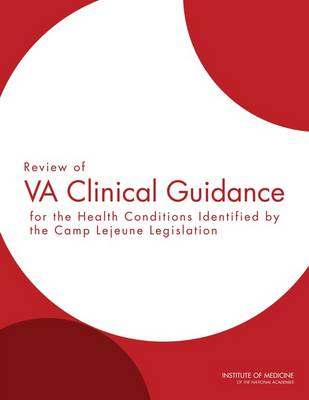 Review of VA Clinical Guidance for the Health Conditions Identified by the Camp Lejeune Legislation (Paperback)