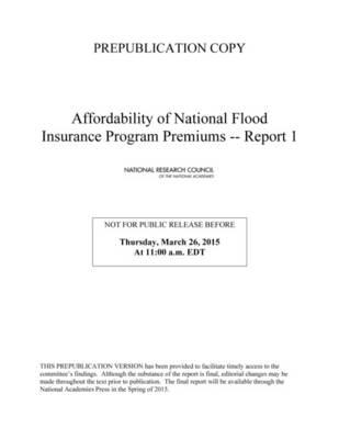 Affordability of National Flood Insurance Program Premiums: Report 1 (Paperback)