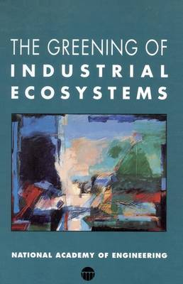 The Greening of Industrial Ecosystems (Paperback)