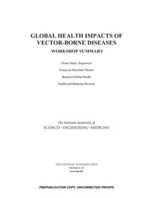 Global Health Impacts of Vector-Borne Diseases: Workshop Summary (Paperback)