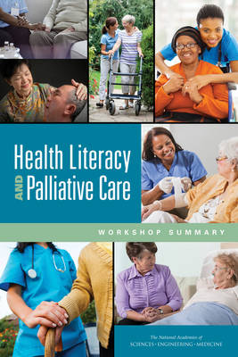 Health Literacy and Palliative Care: Workshop Summary (Paperback)