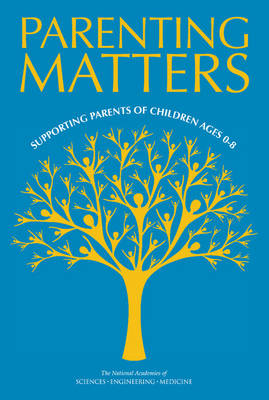 Parenting Matters: Supporting Parents of Children Ages 0-8 (Paperback)