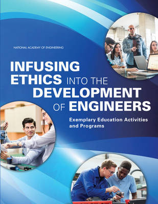 Infusing Ethics into the Development of Engineers: Exemplary Education Activities and Programs (Paperback)