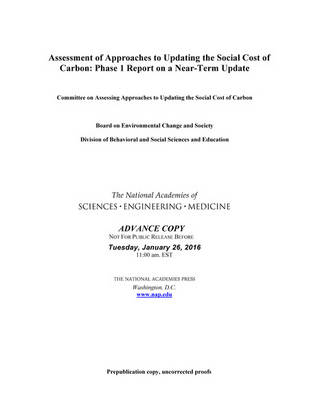 Assessment of Approaches to Updating the Social Cost of Carbon: Phase 1 Report on a Near-Term Update (Paperback)