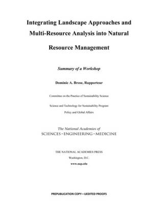 Integrating Landscape Approaches and Multi-Resource Analysis into Natural Resource Management: Summary of a Workshop (Paperback)