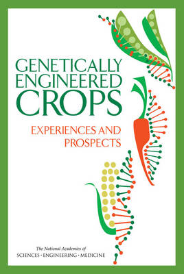 Genetically Engineered Crops: Experiences and Prospects (Paperback)
