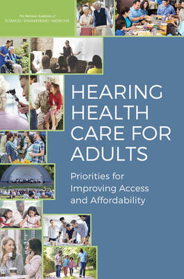 Hearing Health Care for Adults: Priorities for Improving Access and Affordability (Paperback)