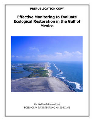 Effective Monitoring to Evaluate Ecological Restoration in the Gulf of Mexico (Paperback)