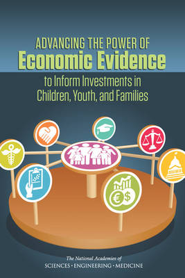 Advancing the Power of Economic Evidence to Inform Investments in Children, Youth, and Families (Paperback)