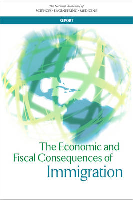 The Economic and Fiscal Consequences of Immigration (Paperback)