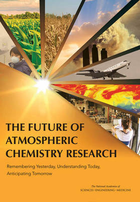 The Future of Atmospheric Chemistry Research: Remembering Yesterday, Understanding Today, Anticipating Tomorrow (Paperback)