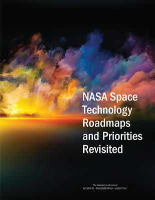 NASA Space Technology Roadmaps and Priorities Revisited (Paperback)