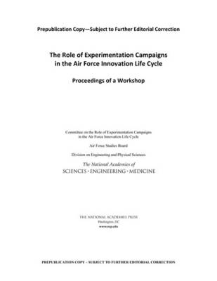 The Role of Experimentation Campaigns in the Air Force Innovation Life Cycle: Proceedings of a Workshop (Paperback)
