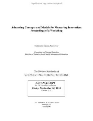 Advancing Concepts and Models for Measuring Innovation: Proceedings of a Workshop (Paperback)
