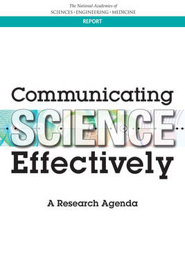 Communicating Science Effectively: A Research Agenda (Paperback)