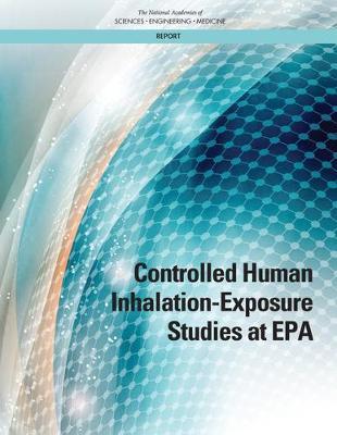 Controlled Human Inhalation-Exposure Studies at EPA (Paperback)