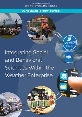 Integrating Social and Behavioral Sciences Within the Weather Enterprise (Paperback)