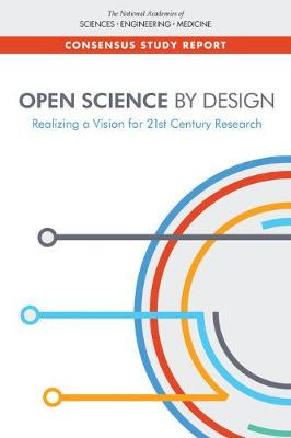 Open Science by Design: Realizing a Vision for 21st Century Research (Paperback)