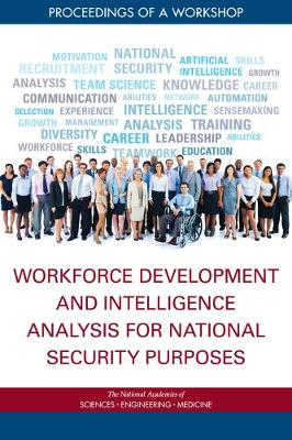 Workforce Development and Intelligence Analysis for National Security Purposes: Proceedings of a Workshop (Paperback)