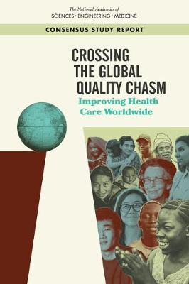 Crossing the Global Quality Chasm: Improving Health Care Worldwide (Paperback)