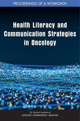 Health Literacy and Communication Strategies in Oncology: Proceedings of a Workshop (Paperback)