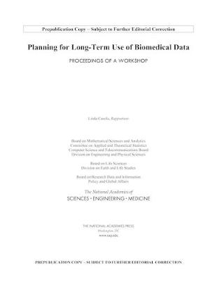 Planning for Long-Term Use of Biomedical Data: Proceedings of a Workshop (Paperback)