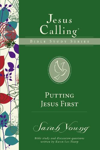 Putting Jesus First - Jesus Calling Bible Studies (Paperback)