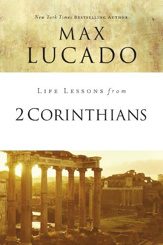 Life Lessons from 2 Corinthians: Remembering What Matters - Life Lessons (Paperback)