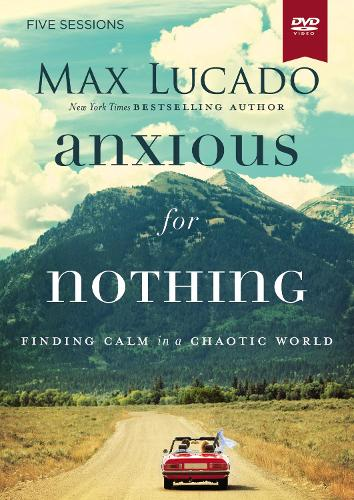Anxious for Nothing Video Study: Finding Calm in a Chaotic World (DVD video)