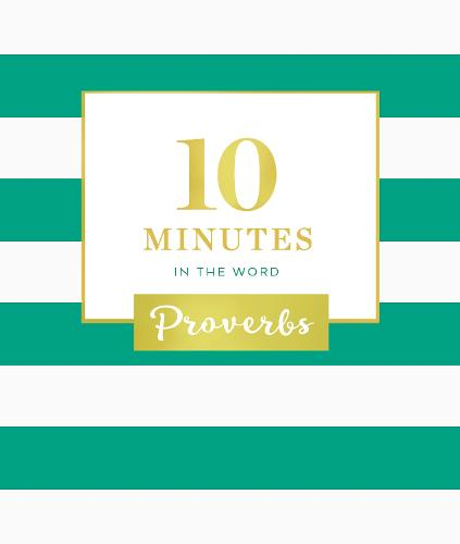 10 Minutes in the Word: Proverbs - 10 Minutes in the Word (Hardback)