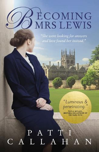 Becoming Mrs. Lewis: The Improbable Love Story of Joy Davidman and C. S. Lewis (Paperback)