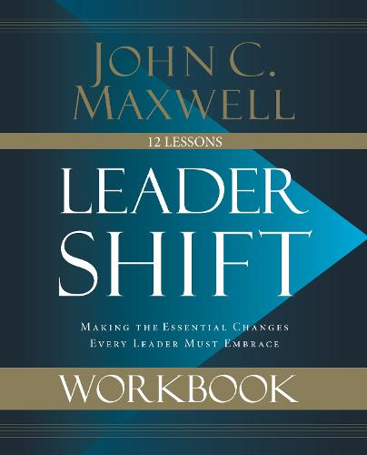Leadershift Workbook: Making the Essential Changes Every Leader Must Embrace (Paperback)