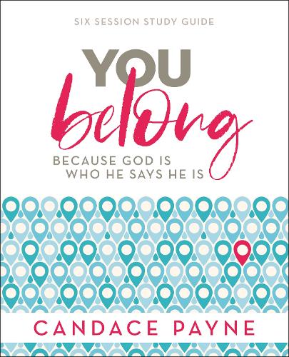 You Belong Study Guide: Because God Is Who He Says He Is (Paperback)