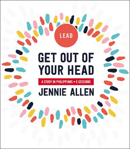 Get Out of Your Head Leader's Guide: A Study in Philippians (Paperback)