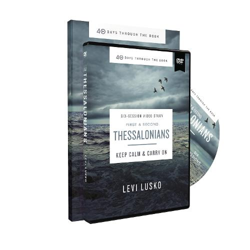 1 and 2 Thessalonians Study Guide with DVD: Keep Calm and Carry On - 40 Days Through the Book (Paperback)