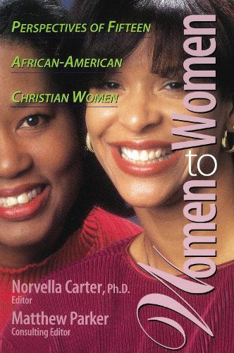Women to Women: Perspectives of Fifteen African-American Christian Women (Paperback)