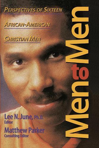 Men to Men: Perspectives of Sixteen African-American Christian Men (Paperback)