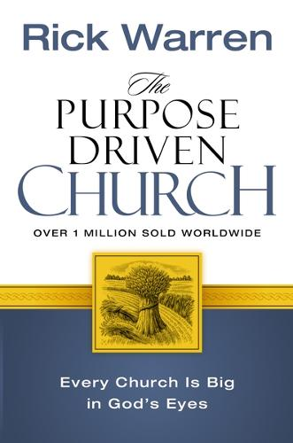 The Purpose Driven Church: Every Church Is Big in God's Eyes (Paperback)