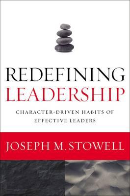 Redefining Leadership: Character-Driven Habits of Effective Leaders (Hardback)