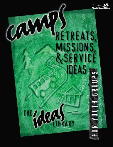 Camps, Retreats, Missions, and Service Ideas - The Ideas Library (Paperback)