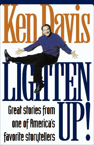 Lighten Up!: Great Stories from One of America's Favorite Storytellers (Paperback)