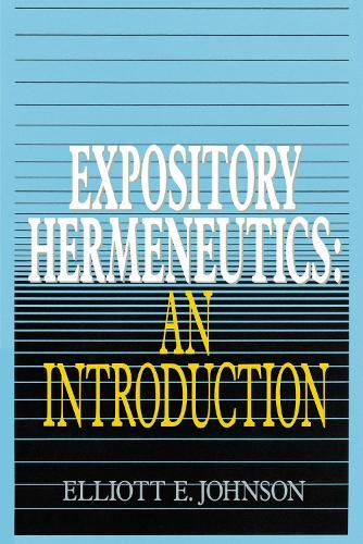 Expository Hermeneutics: an Introduction (Paperback)