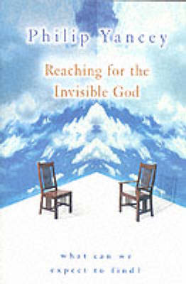 Reaching for the Invisible God: What Can We Expect to Find? (Paperback)