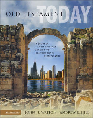 The Old Testament Today: A Journey from Original Meaning to Contemporary Significance (Hardback)